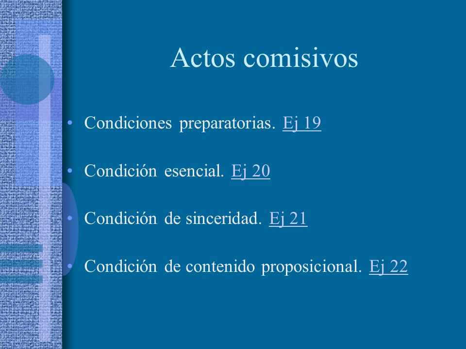 Actos comisivos Condiciones preparatorias. Ej 19
