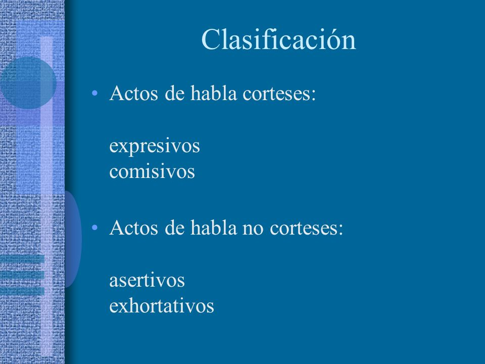 Clasificación Actos de habla corteses: expresivos comisivos