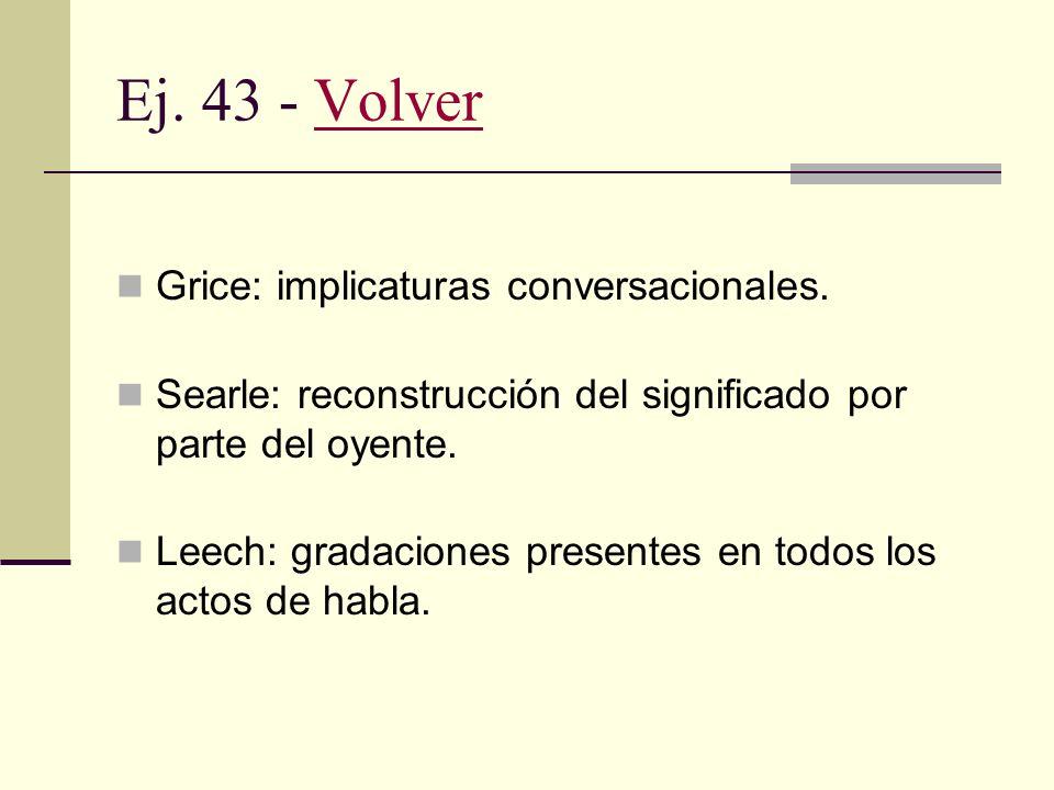 Ej. 43 - Volver Grice: implicaturas conversacionales.