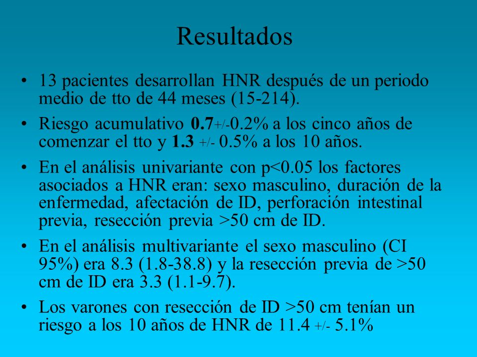 Resultados 13 pacientes desarrollan HNR después de un periodo medio de tto de 44 meses (15-214).