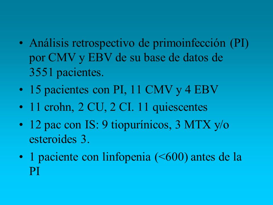 Análisis retrospectivo de primoinfección (PI) por CMV y EBV de su base de datos de 3551 pacientes.