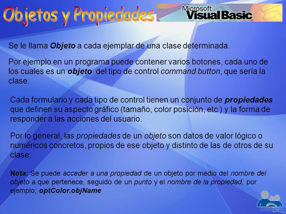 Objetos y Propiedades Se le llama Objeto a cada ejemplar de una clase determinada.