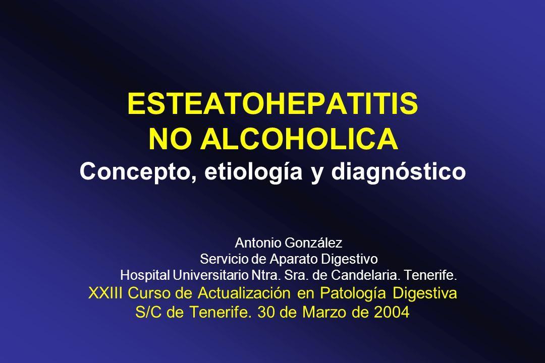 ESTEATOHEPATITIS NO ALCOHOLICA Concepto, etiología y diagnóstico