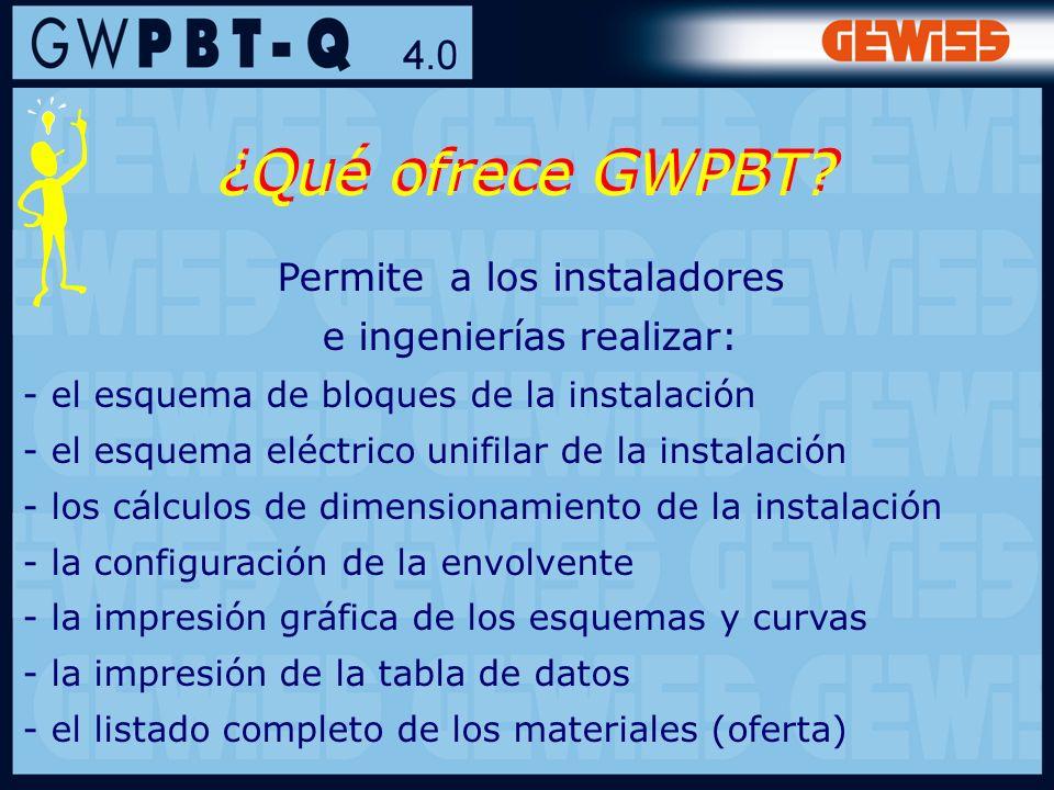 ¿Qué ofrece GWPBT Permite a los instaladores e ingenierías realizar: