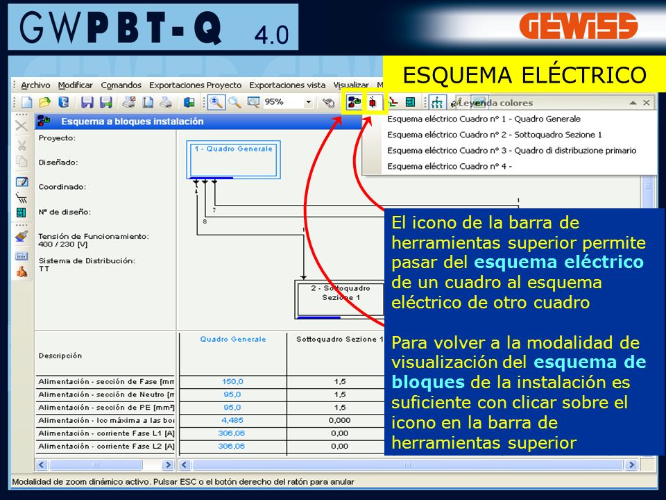 ESQUEMA ELÉCTRICO El icono de la barra de herramientas superior permite pasar del esquema eléctrico de un cuadro al esquema eléctrico de otro cuadro.