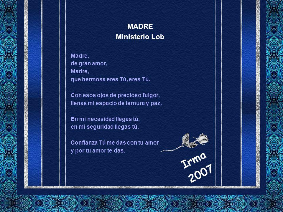 Irma 2007 MADRE Ministerio Lob Madre, de gran amor,