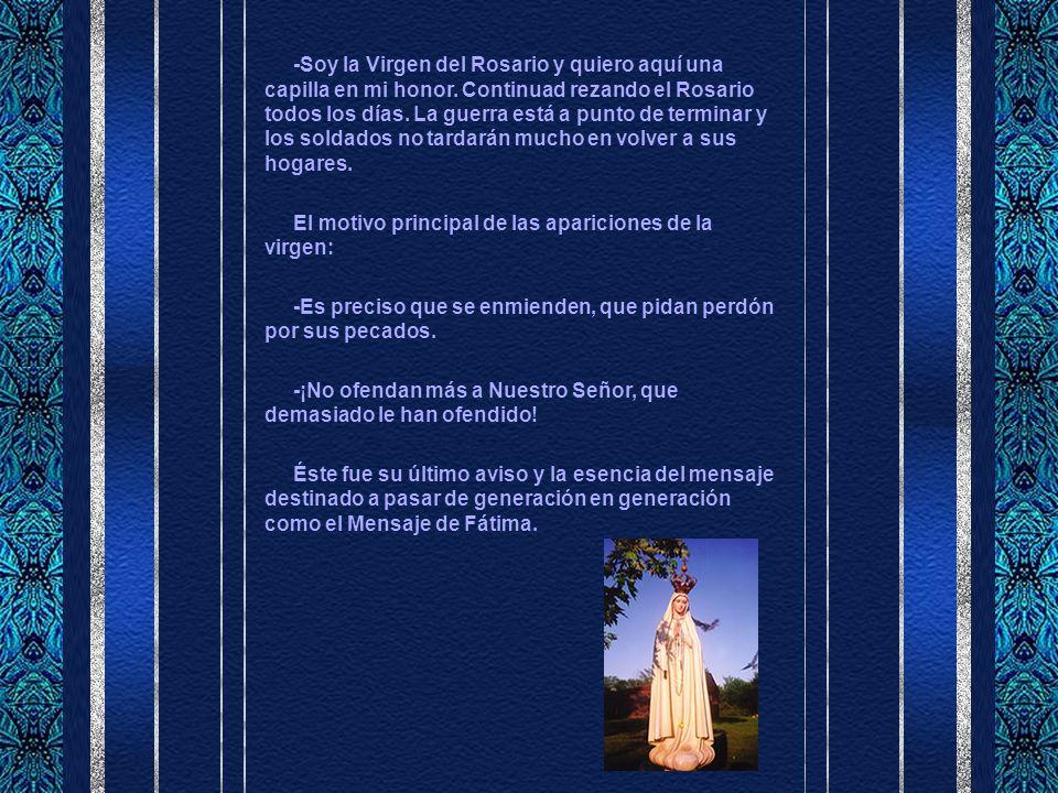 -Soy la Virgen del Rosario y quiero aquí una capilla en mi honor