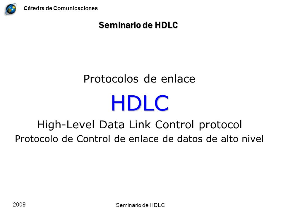 HDLC Protocolos de enlace High-Level Data Link Control protocol