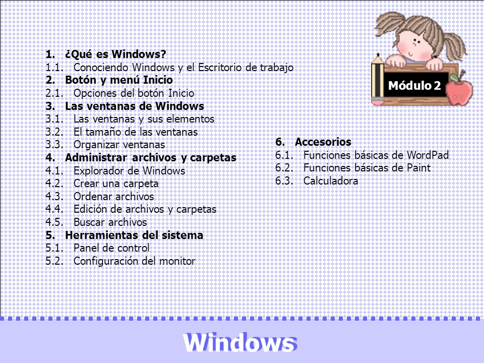 Windows Windows Módulo 2 1. ¿Qué es Windows