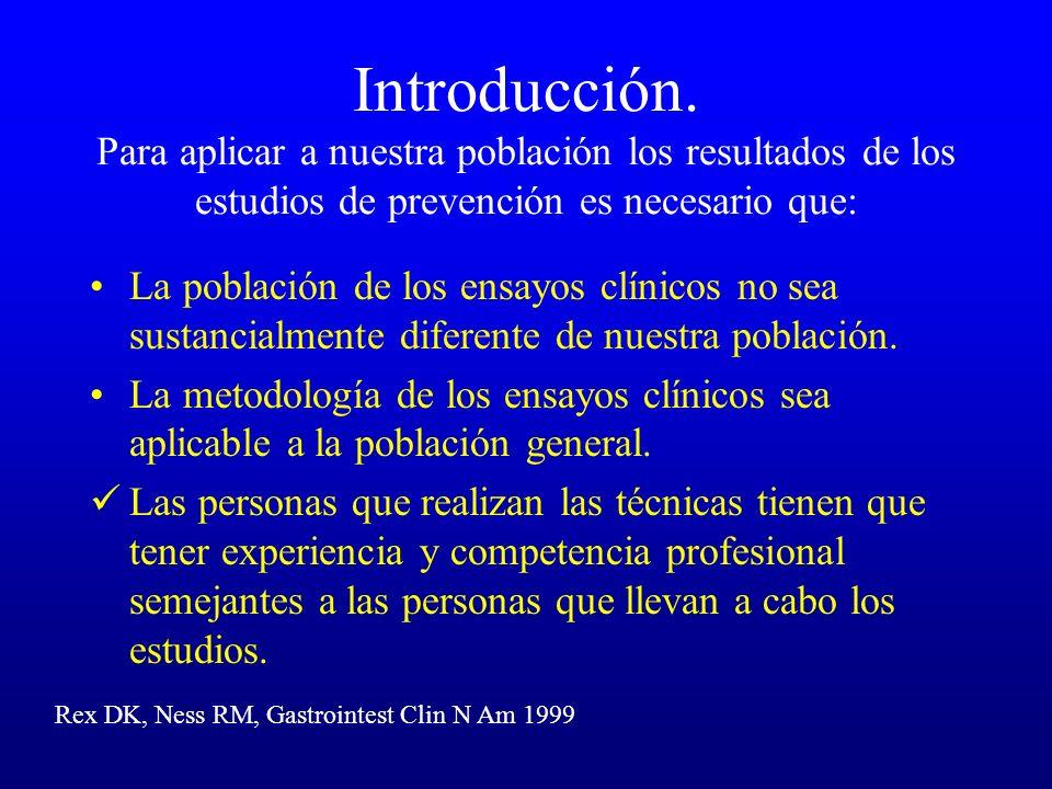 Introducción. Para aplicar a nuestra población los resultados de los estudios de prevención es necesario que: