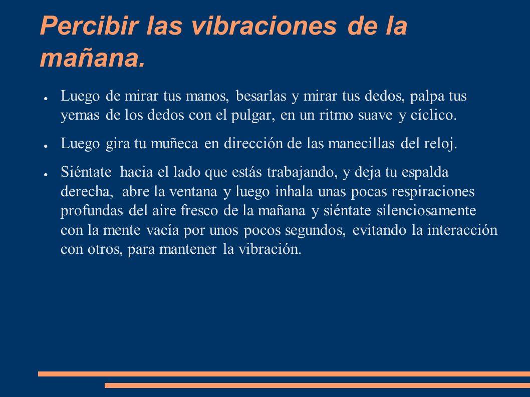 Percibir las vibraciones de la mañana.