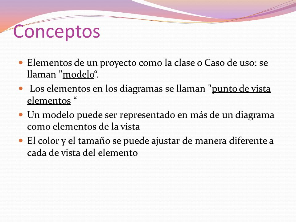 Conceptos Elementos de un proyecto como la clase o Caso de uso: se llaman modelo .