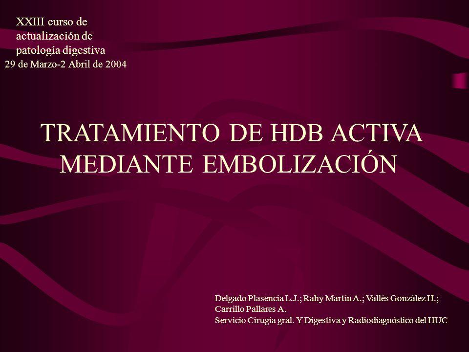 TRATAMIENTO DE HDB ACTIVA MEDIANTE EMBOLIZACIÓN