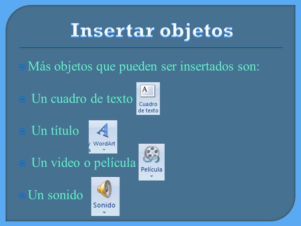 Insertar objetos Más objetos que pueden ser insertados son:
