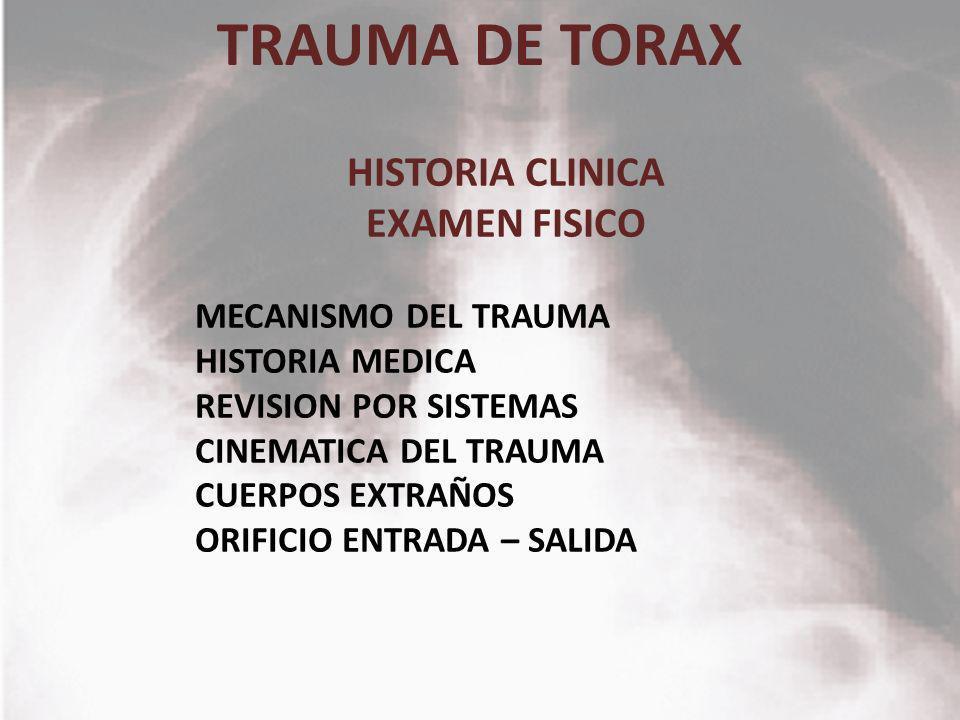 TRAUMA DE TORAX HISTORIA CLINICA EXAMEN FISICO MECANISMO DEL TRAUMA