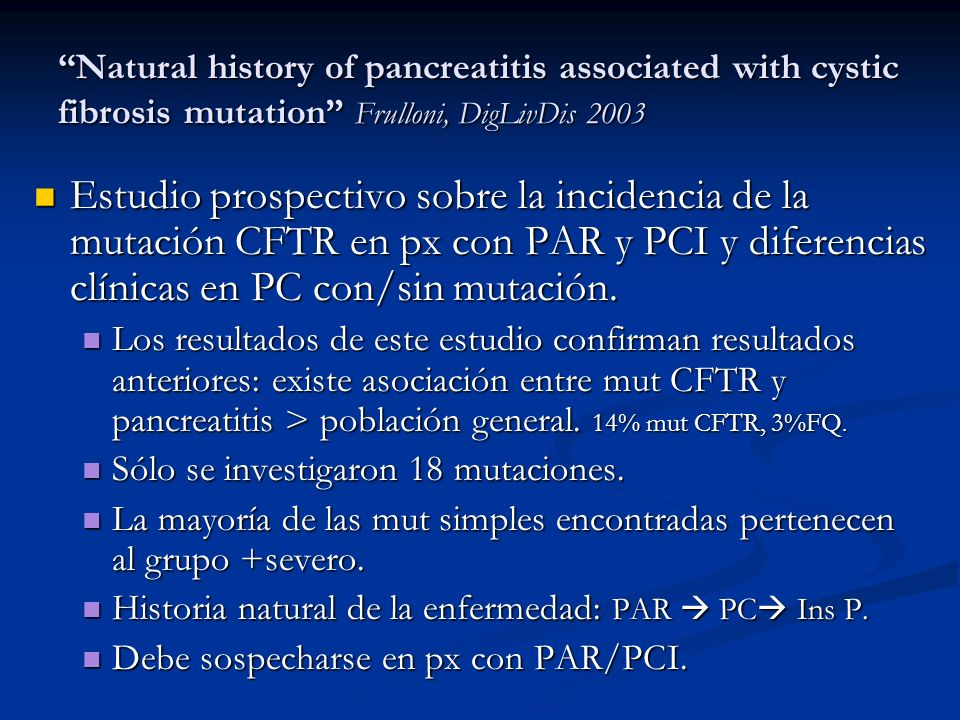 Natural history of pancreatitis associated with cystic fibrosis mutation Frulloni, DigLivDis 2003