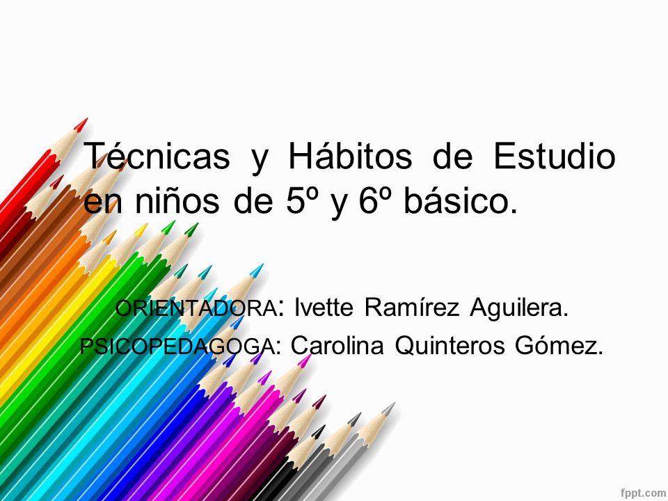 Técnicas y Hábitos de Estudio en niños de 5º y 6º básico.