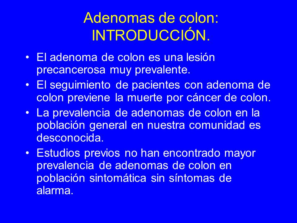 Adenomas de colon: INTRODUCCIÓN.