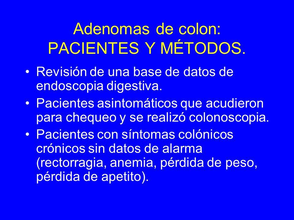 Adenomas de colon: PACIENTES Y MÉTODOS.