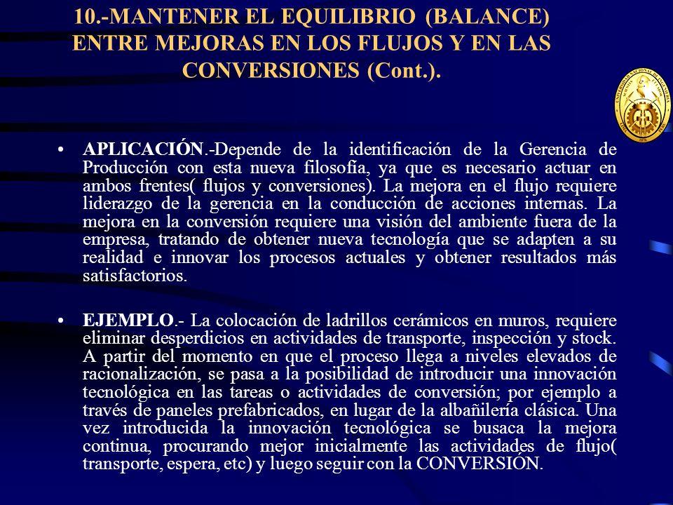 10.-MANTENER EL EQUILIBRIO (BALANCE) ENTRE MEJORAS EN LOS FLUJOS Y EN LAS CONVERSIONES (Cont.).