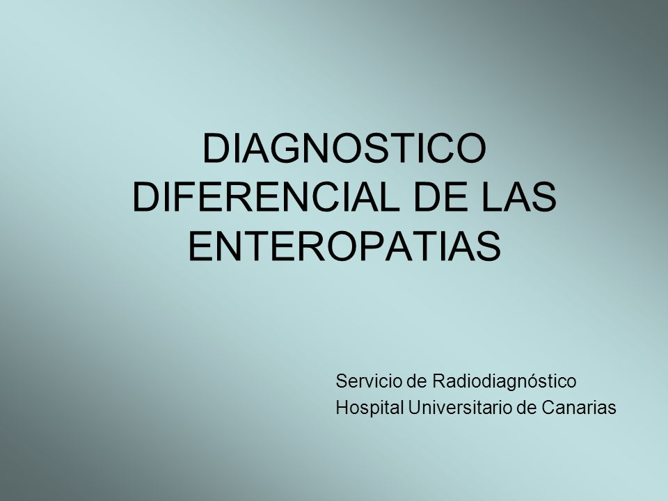 DIAGNOSTICO DIFERENCIAL DE LAS ENTEROPATIAS