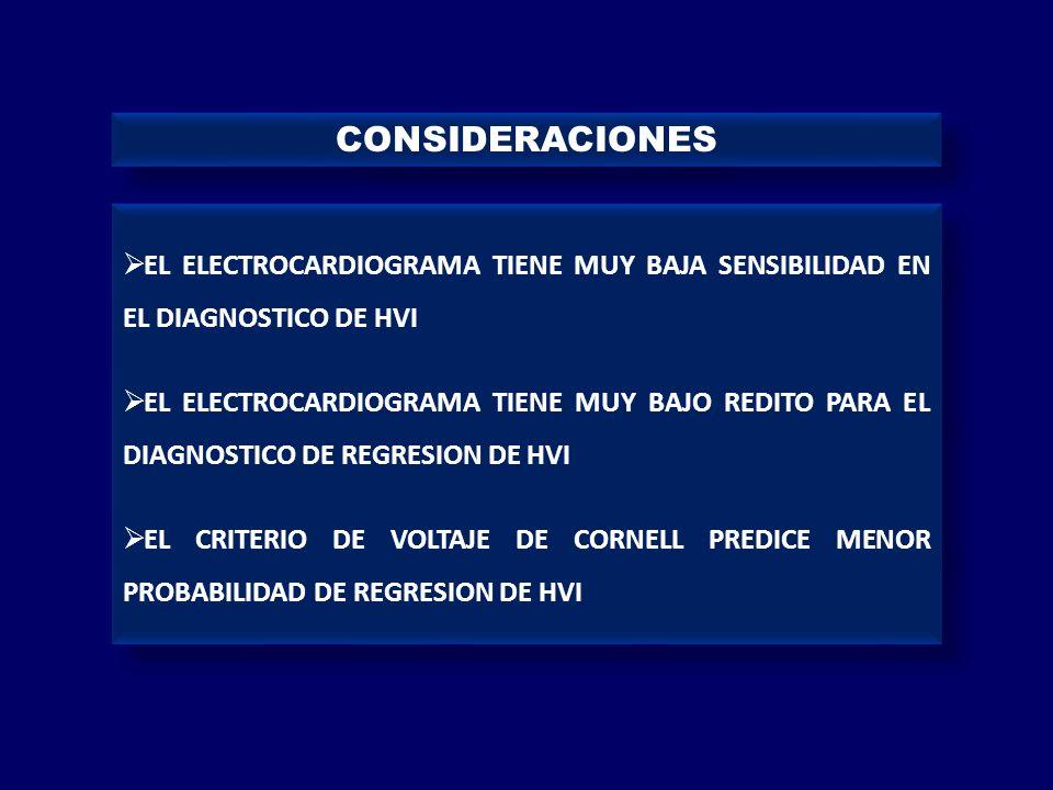 CONSIDERACIONES EL ELECTROCARDIOGRAMA TIENE MUY BAJA SENSIBILIDAD EN EL DIAGNOSTICO DE HVI.
