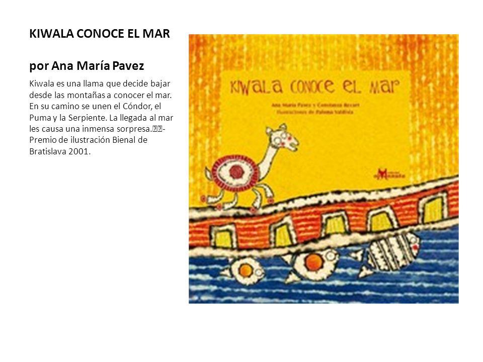 KIWALA CONOCE EL MAR por Ana María Pavez