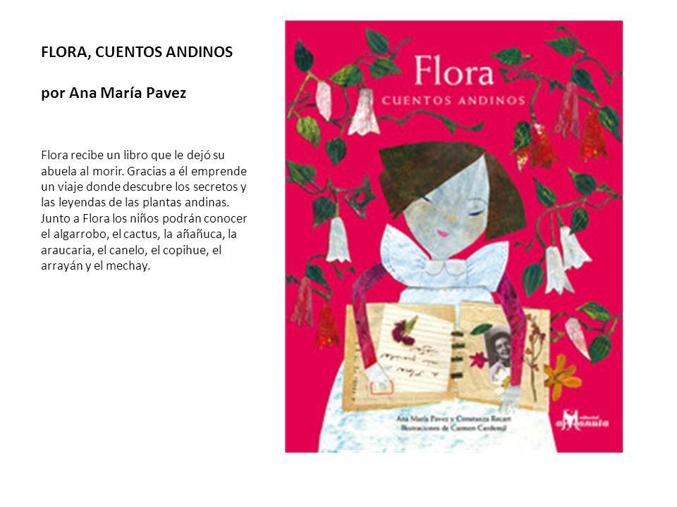 FLORA, CUENTOS ANDINOS por Ana María Pavez