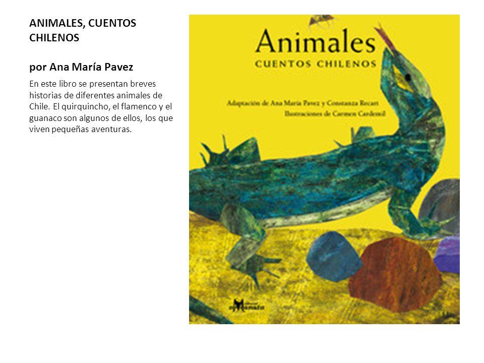 ANIMALES, CUENTOS CHILENOS por Ana María Pavez