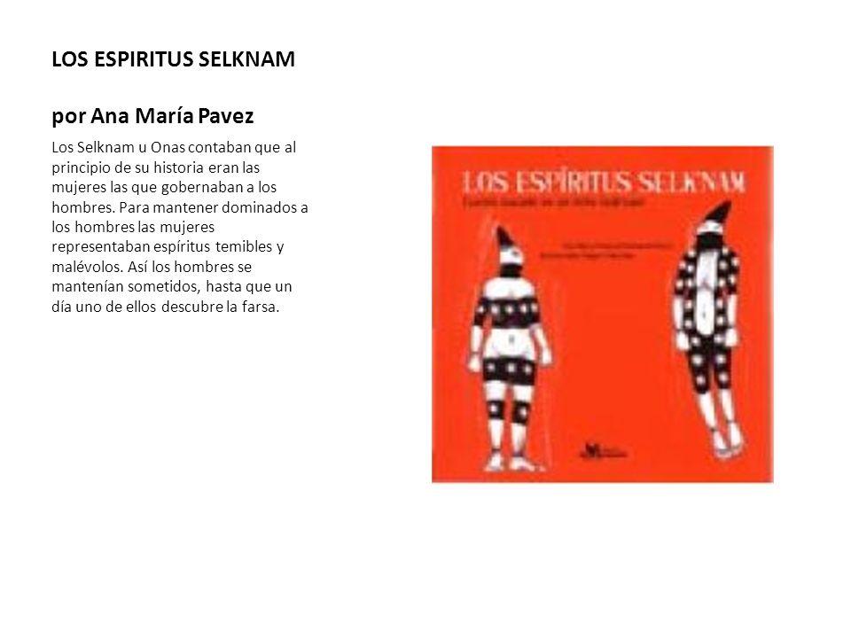 LOS ESPIRITUS SELKNAM por Ana María Pavez