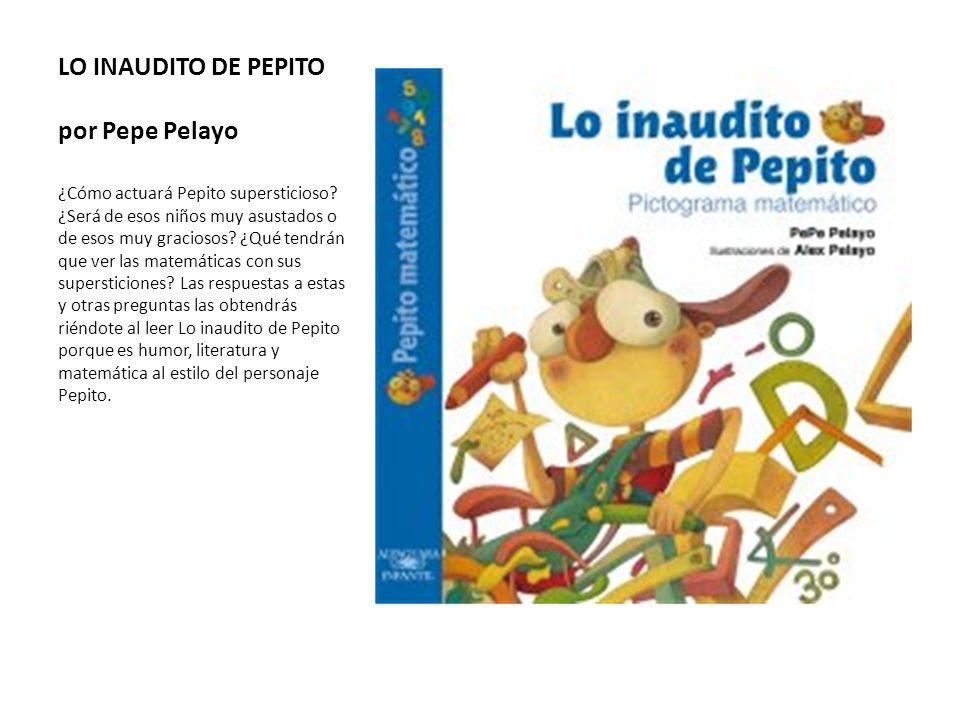 LO INAUDITO DE PEPITO por Pepe Pelayo