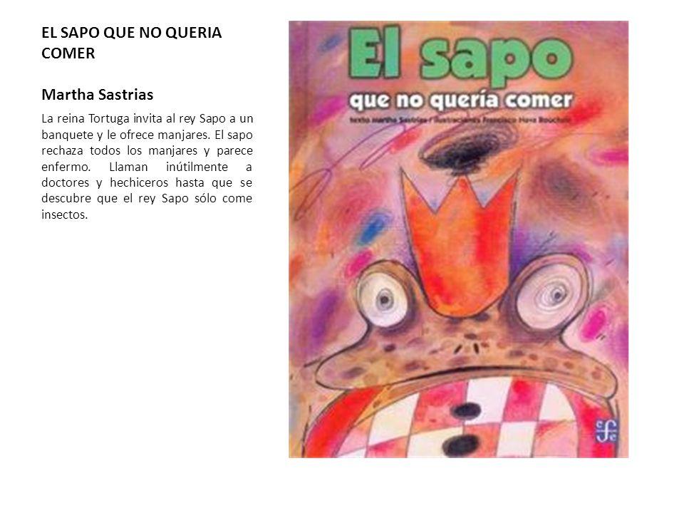 EL SAPO QUE NO QUERIA COMER Martha Sastrias