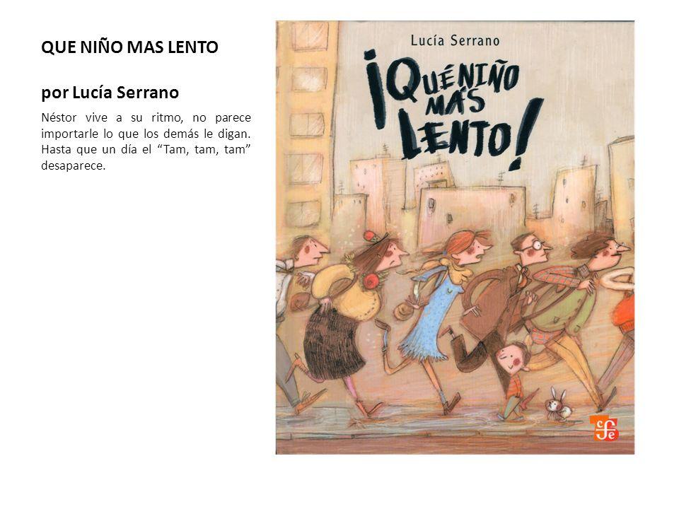 QUE NIÑO MAS LENTO por Lucía Serrano