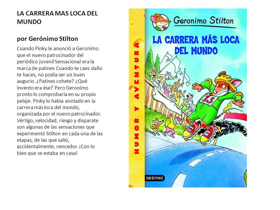 LA CARRERA MAS LOCA DEL MUNDO por Gerónimo Stilton