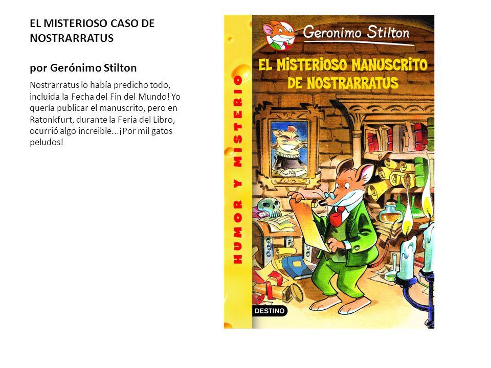 EL MISTERIOSO CASO DE NOSTRARRATUS por Gerónimo Stilton