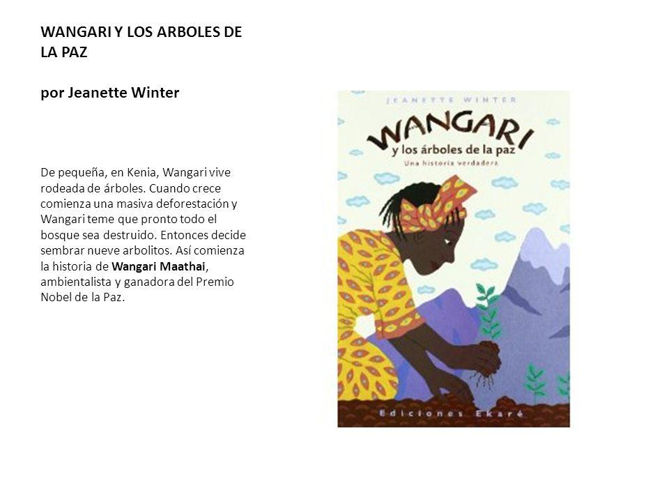 WANGARI Y LOS ARBOLES DE LA PAZ por Jeanette Winter