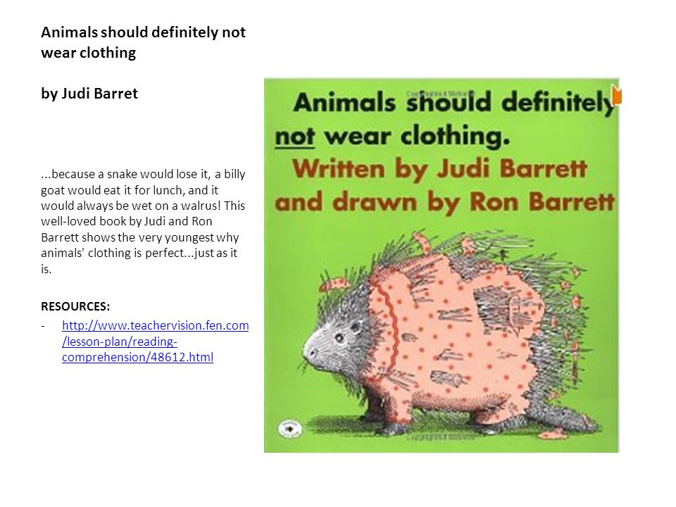 Animals should definitely not wear clothing by Judi Barret