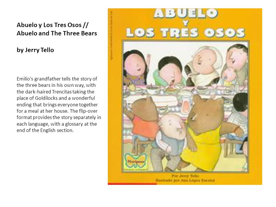 Abuelo y Los Tres Osos // Abuelo and The Three Bears by Jerry Tello
