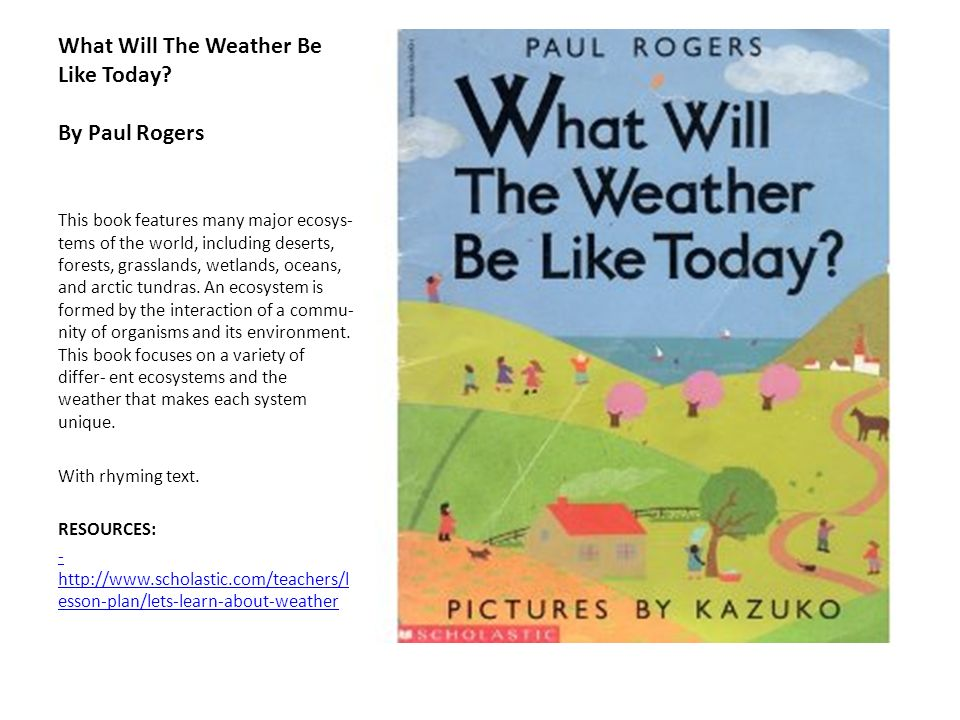 What Will The Weather Be Like Today By Paul Rogers