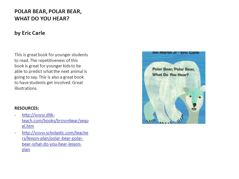 POLAR BEAR, POLAR BEAR, WHAT DO YOU HEAR by Eric Carle