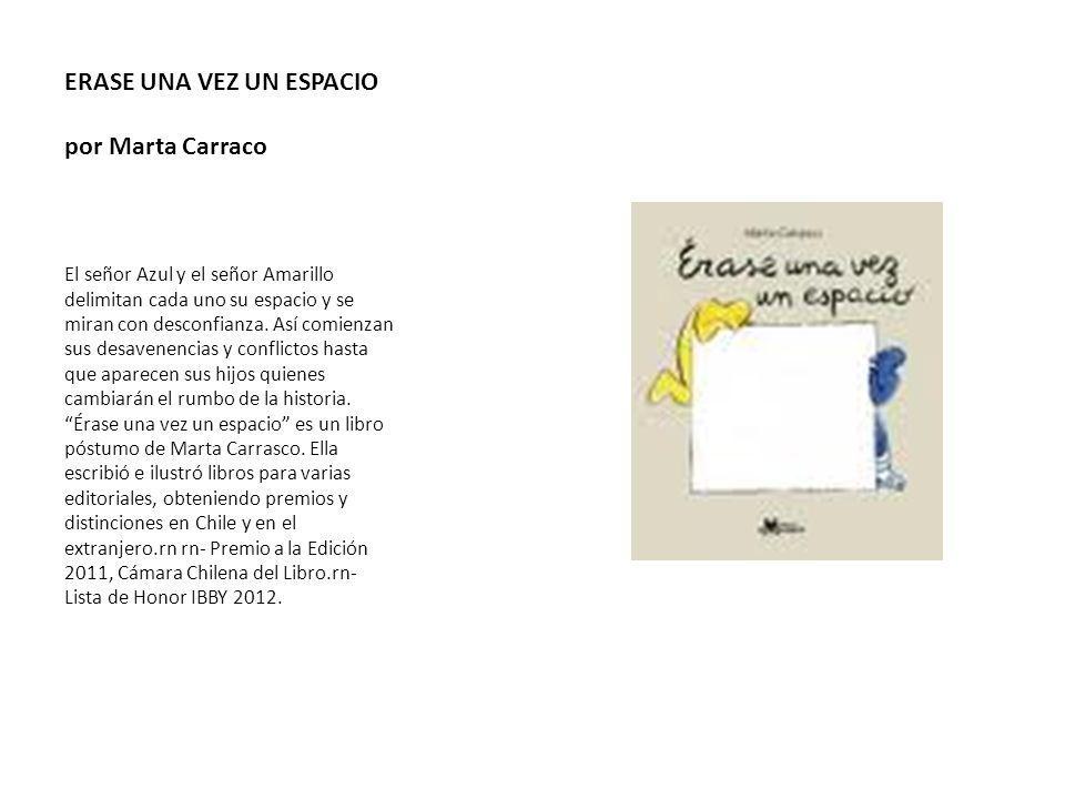 ERASE UNA VEZ UN ESPACIO por Marta Carraco