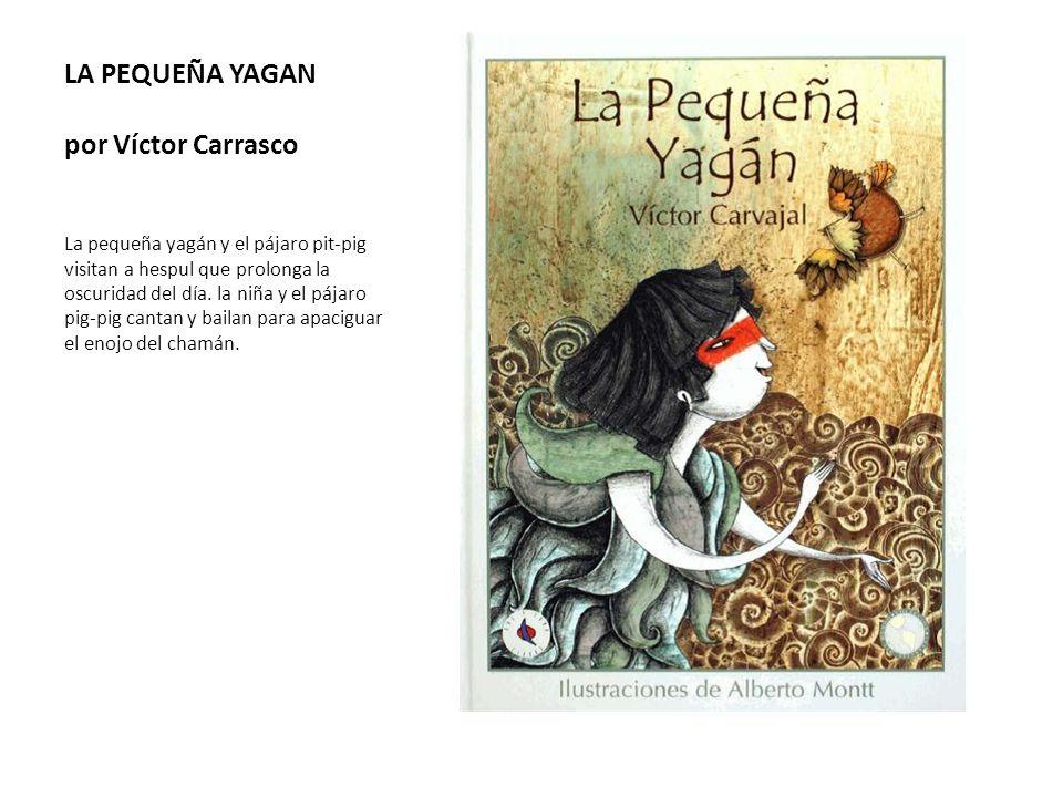 LA PEQUEÑA YAGAN por Víctor Carrasco