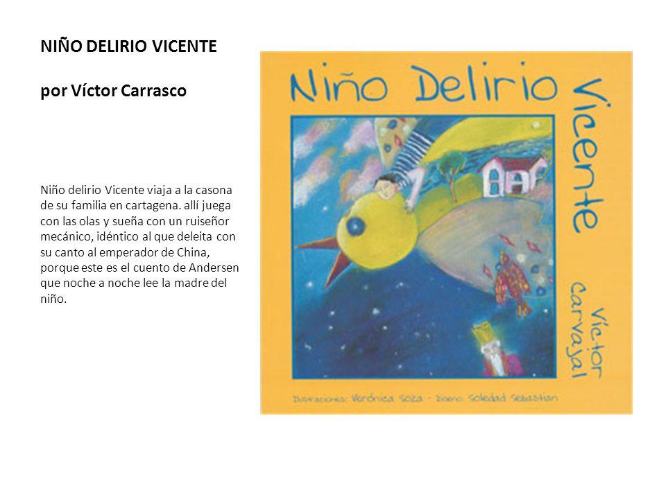 NIÑO DELIRIO VICENTE por Víctor Carrasco