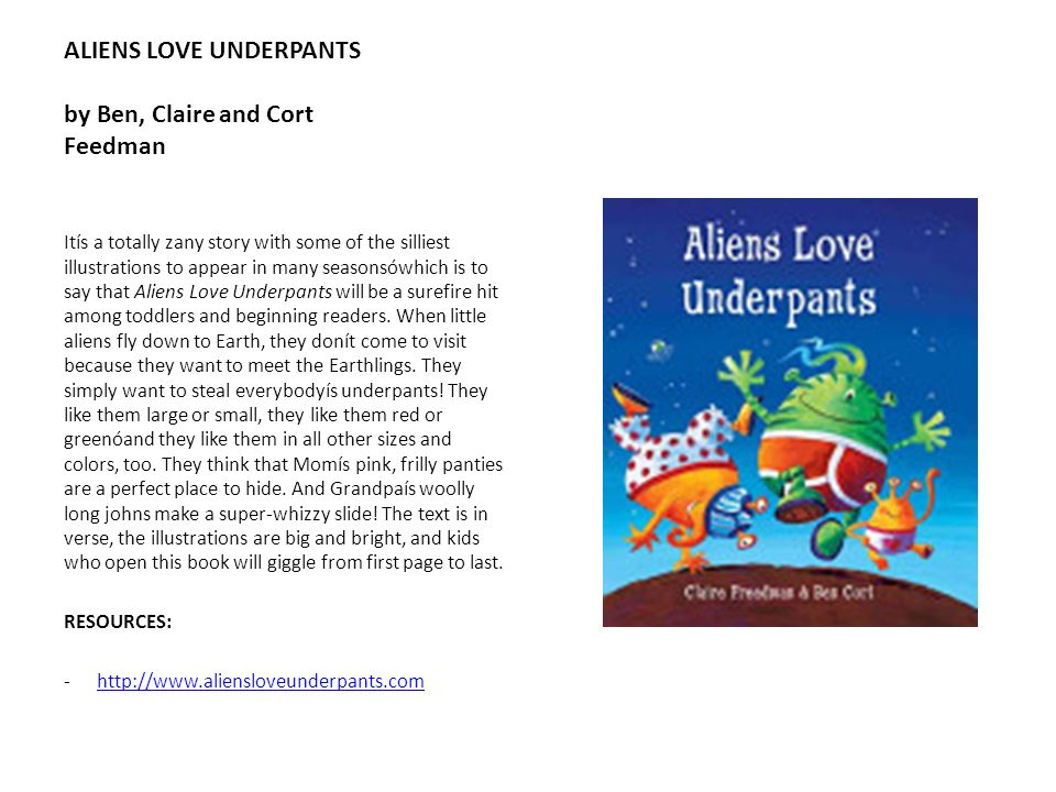 ALIENS LOVE UNDERPANTS by Ben, Claire and Cort Feedman