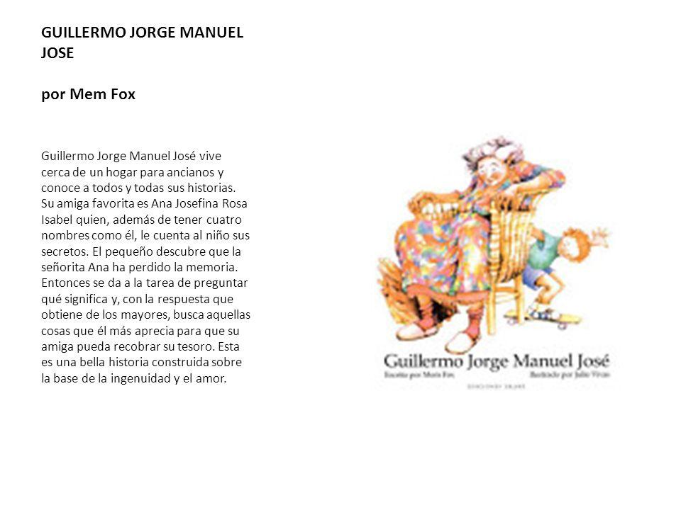 GUILLERMO JORGE MANUEL JOSE por Mem Fox
