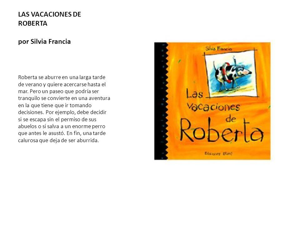 LAS VACACIONES DE ROBERTA por Silvia Francia