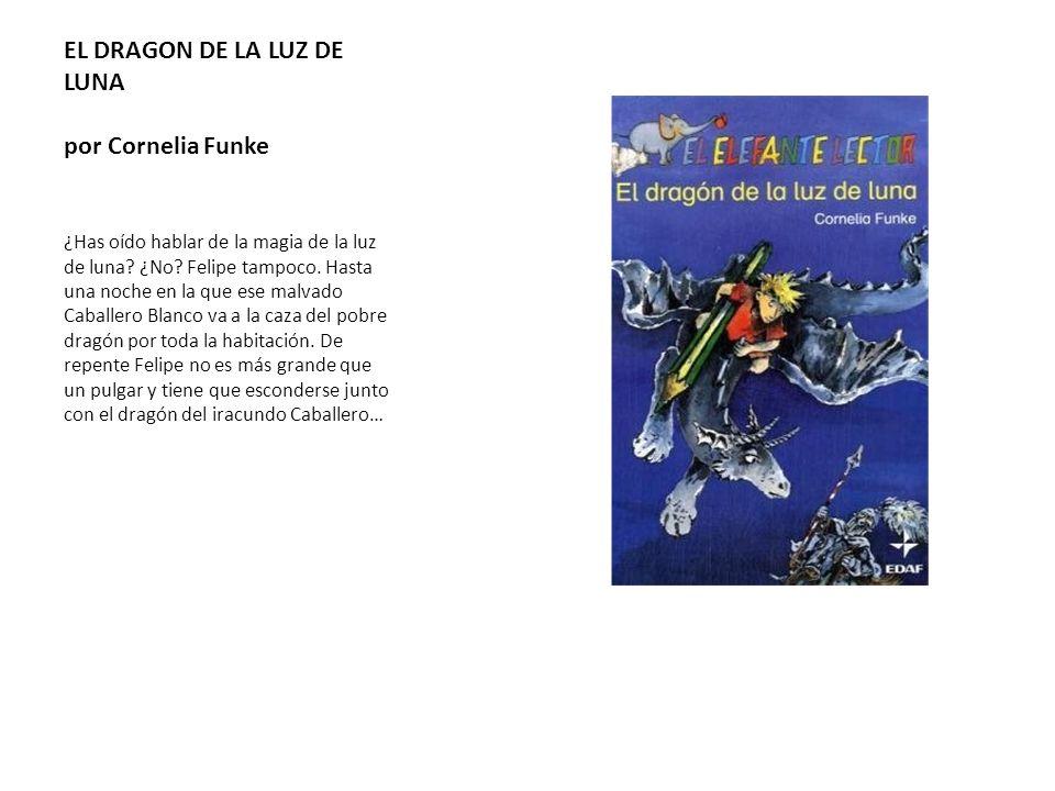 EL DRAGON DE LA LUZ DE LUNA por Cornelia Funke