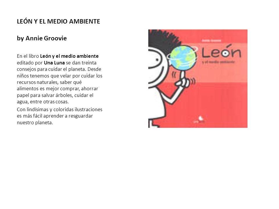 LEÓN Y EL MEDIO AMBIENTE by Annie Groovie