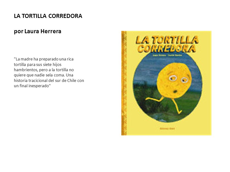 LA TORTILLA CORREDORA por Laura Herrera