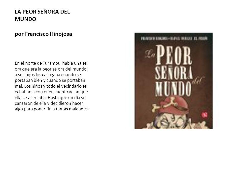 LA PEOR SEÑORA DEL MUNDO por Francisco Hinojosa